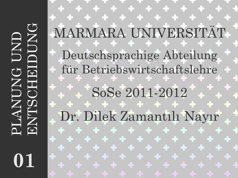 01 MARMARA UNIVERSITÄT PLANUNG UND ENTSCHEIDUNG SoSe 2011-2012