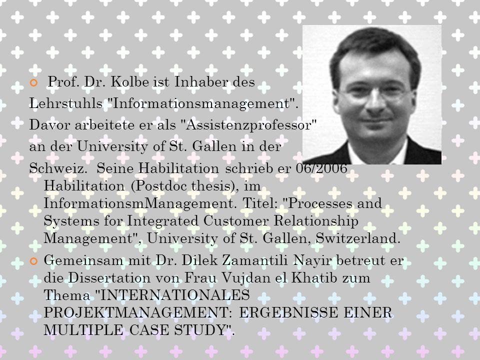 Prof. Dr. Kolbe ist Inhaber des