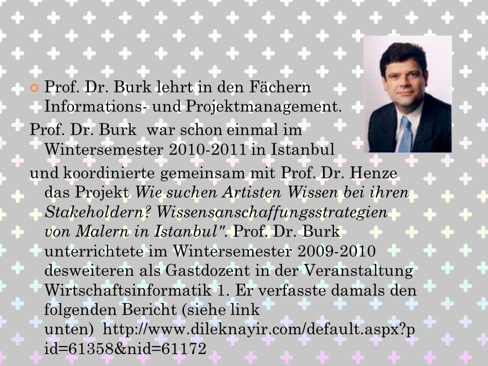 Prof. Dr. Burk lehrt in den Fächern Informations- und Projektmanagement.