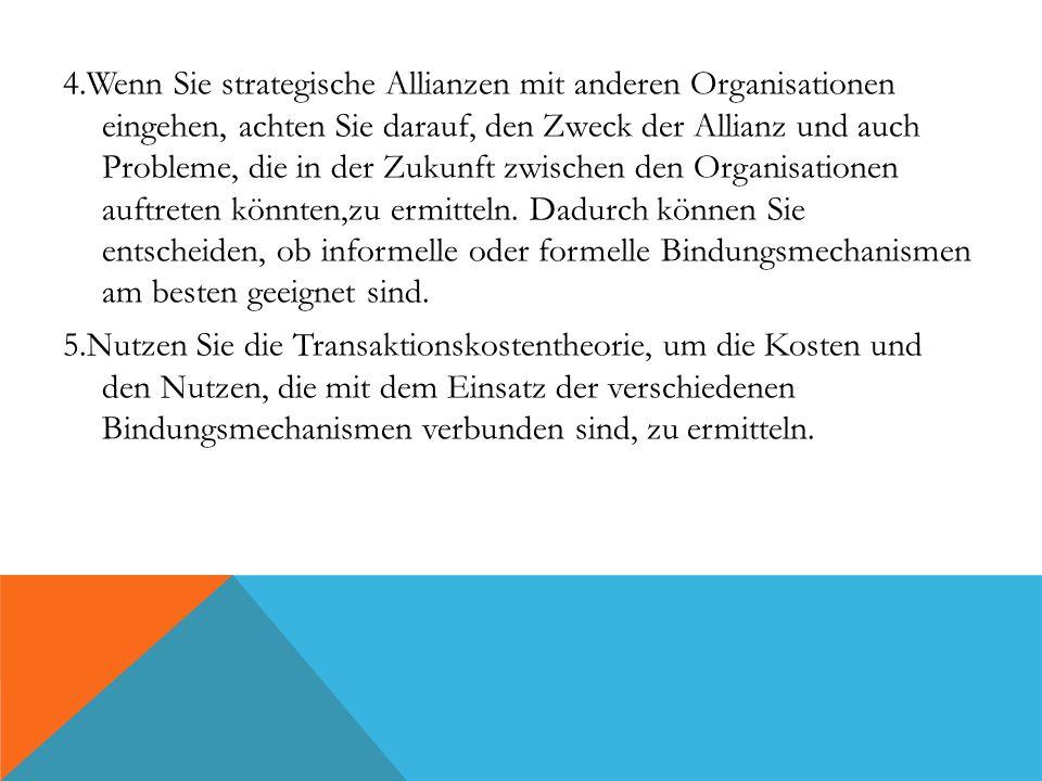 4.Wenn Sie strategische Allianzen mit anderen Organisationen eingehen, achten Sie darauf, den Zweck der Allianz und auch Probleme, die in der Zukunft zwischen den Organisationen auftreten könnten,zu ermitteln.