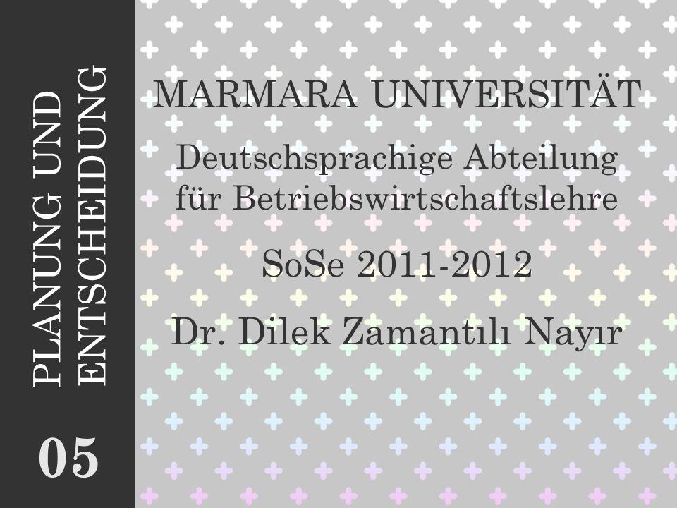 05 MARMARA UNIVERSITÄT PLANUNG UND ENTSCHEIDUNG SoSe 2011-2012