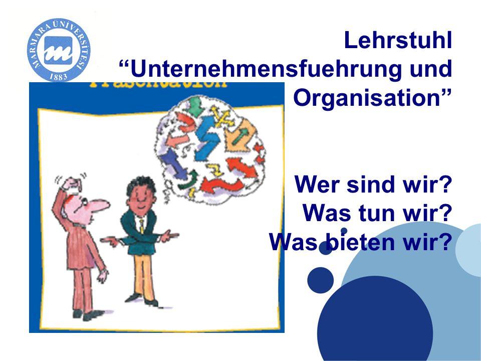 Lehrstuhl Unternehmensfuehrung und Organisation Wer sind wir
