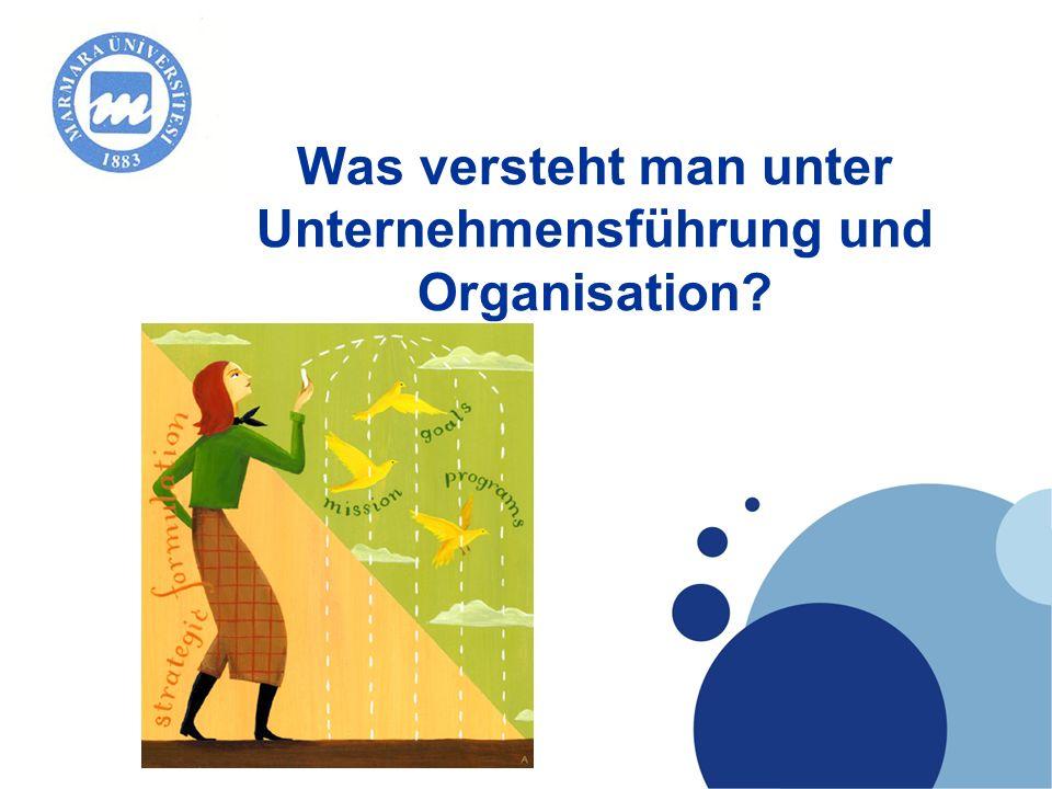 Was versteht man unter Unternehmensführung und Organisation