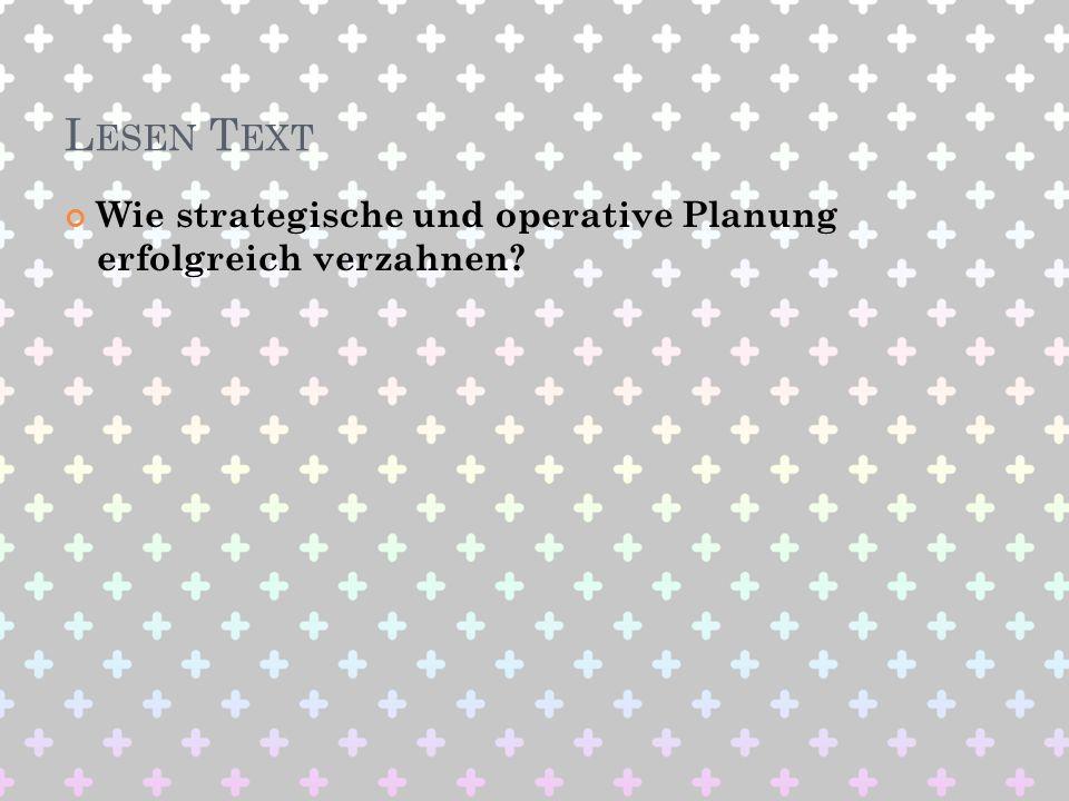 Lesen Text Wie strategische und operative Planung erfolgreich verzahnen