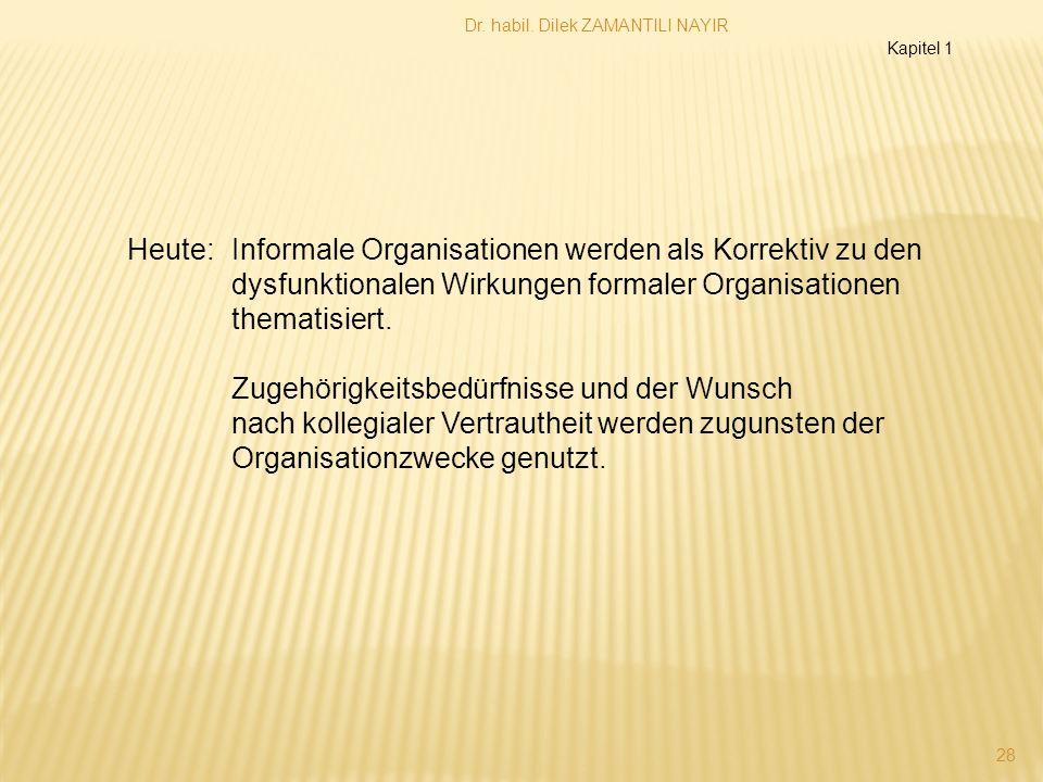 Heute: Informale Organisationen werden als Korrektiv zu den