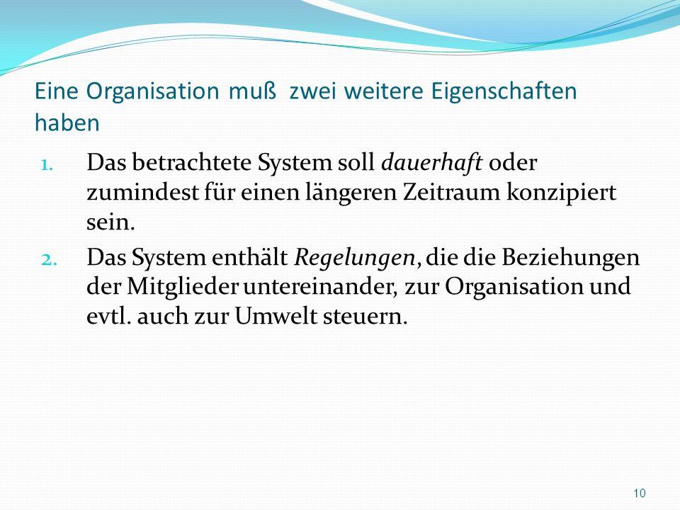 Eine Organisation muß zwei weitere Eigenschaften haben