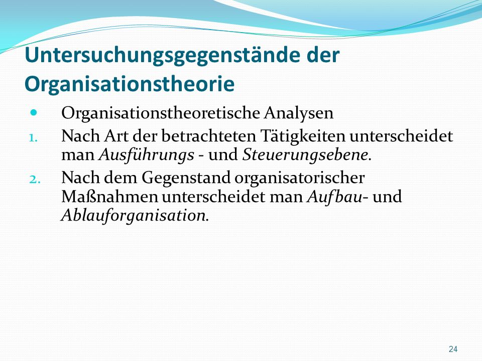 Untersuchungsgegenstände der Organisationstheorie