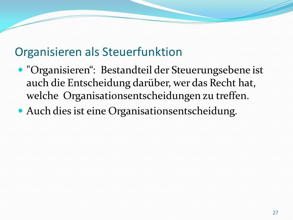 Organisieren als Steuerfunktion