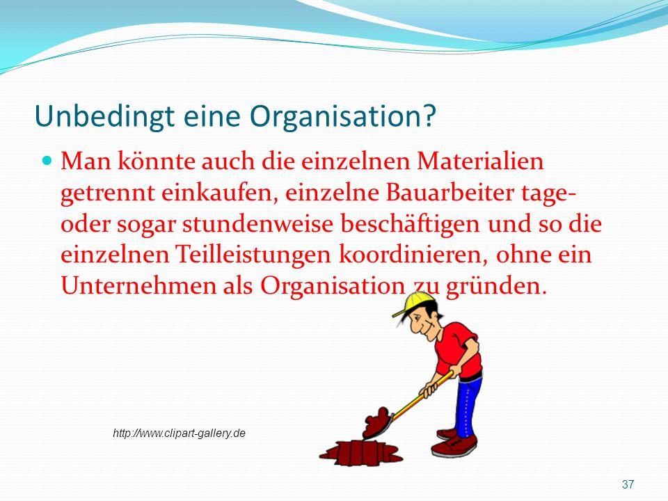 Unbedingt eine Organisation