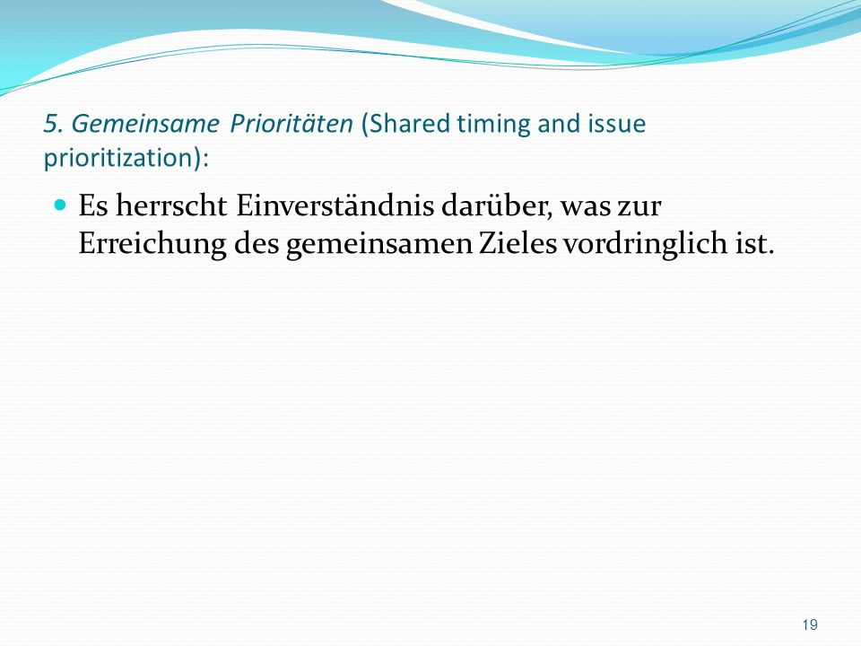 5. Gemeinsame Prioritäten (Shared timing and issue prioritization):