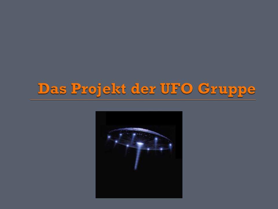 Das Projekt der UFO Gruppe