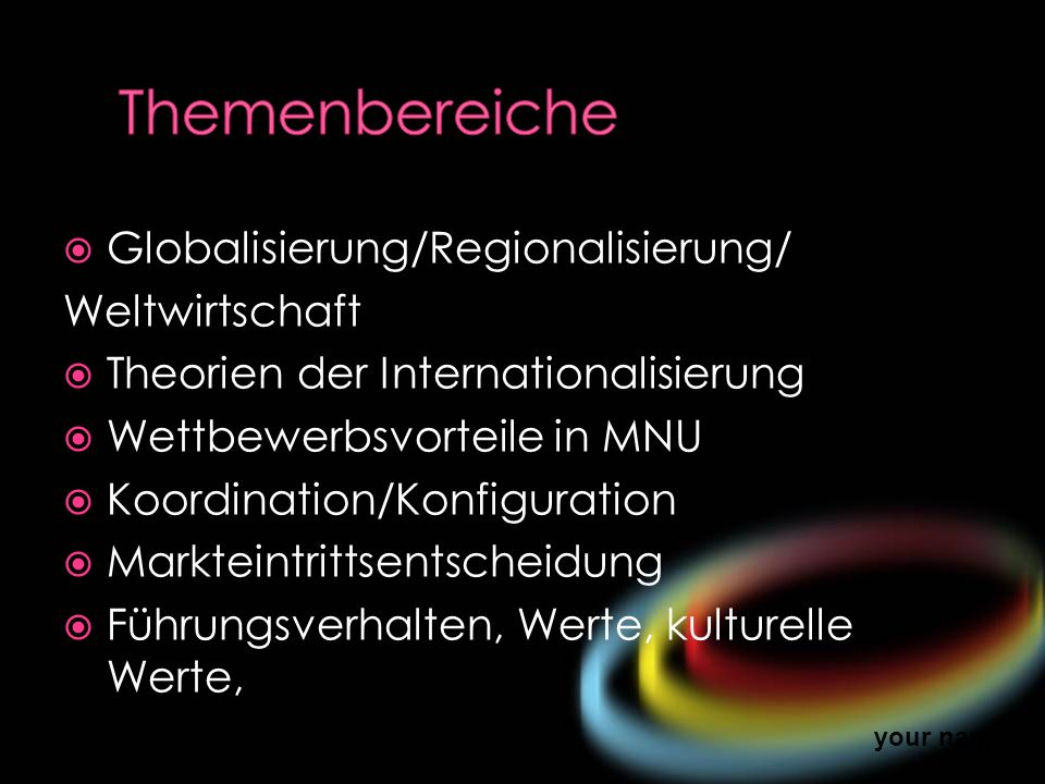 Themenbereiche Globalisierung/Regionalisierung/ Weltwirtschaft