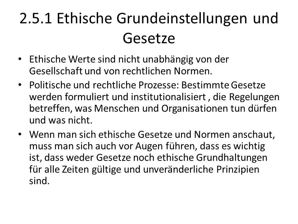 2.5.1 Ethische Grundeinstellungen und Gesetze