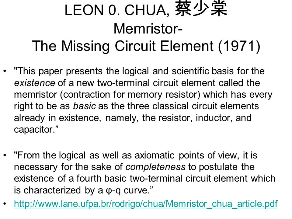 LEON 0. CHUA, 蔡少棠 Memristor- The Missing Circuit Element (1971)