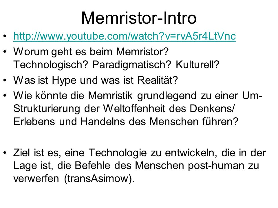 Memristor-Intro http://www.youtube.com/watch v=rvA5r4LtVnc