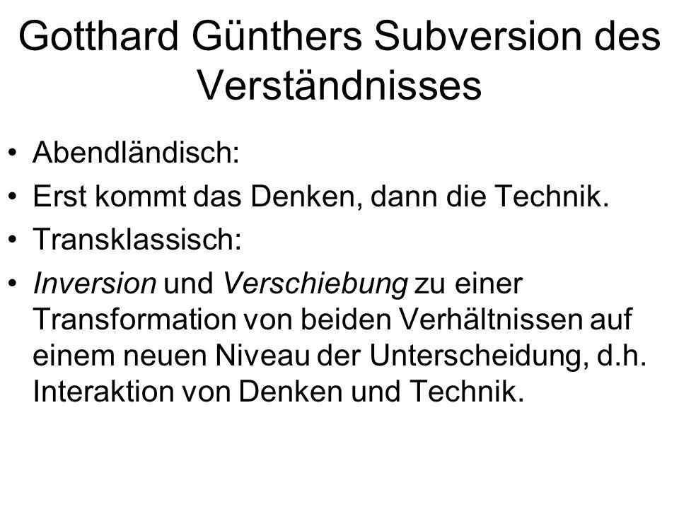 Gotthard Günthers Subversion des Verständnisses