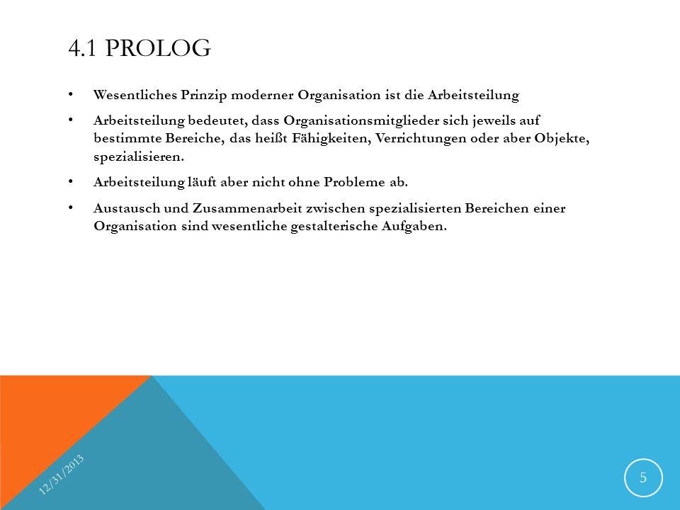 4.1 Prolog Wesentliches Prinzip moderner Organisation ist die Arbeitsteilung.