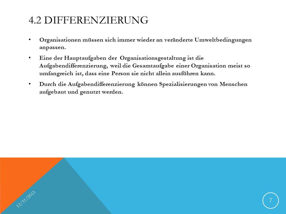 4.2 Differenzierung Organisationen müssen sich immer wieder an veränderte Umweltbedingungen anpassen.