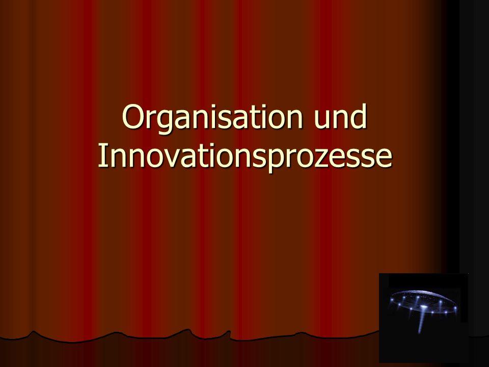 Organisation und Innovationsprozesse