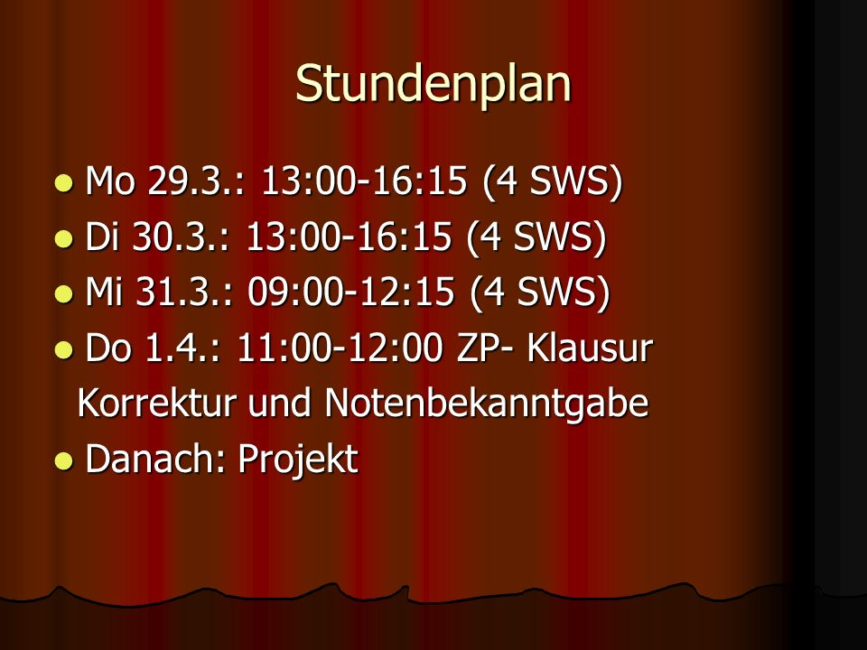 Stundenplan Mo 29.3.: 13:00-16:15 (4 SWS)