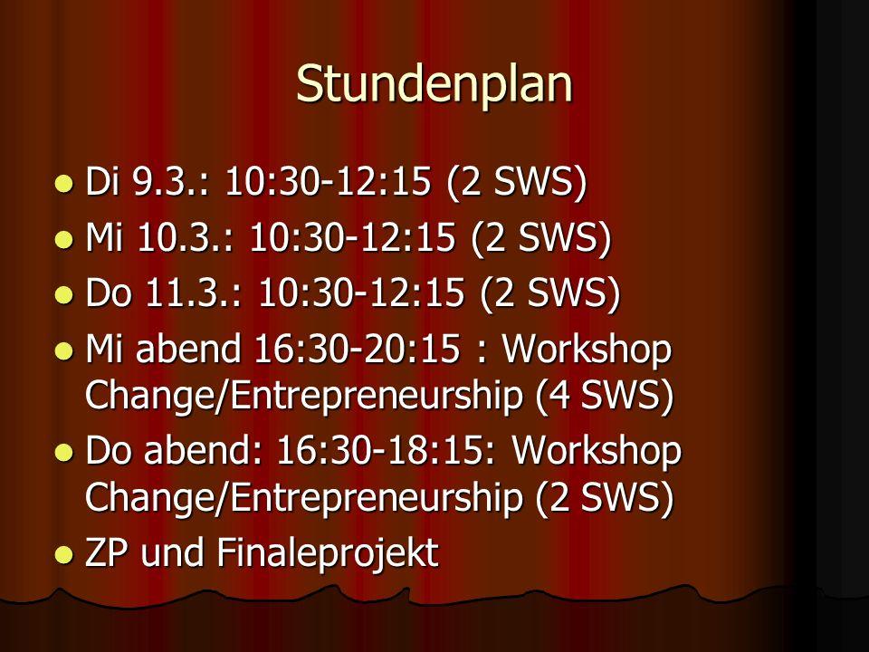 Stundenplan Di 9.3.: 10:30-12:15 (2 SWS) Mi 10.3.: 10:30-12:15 (2 SWS)