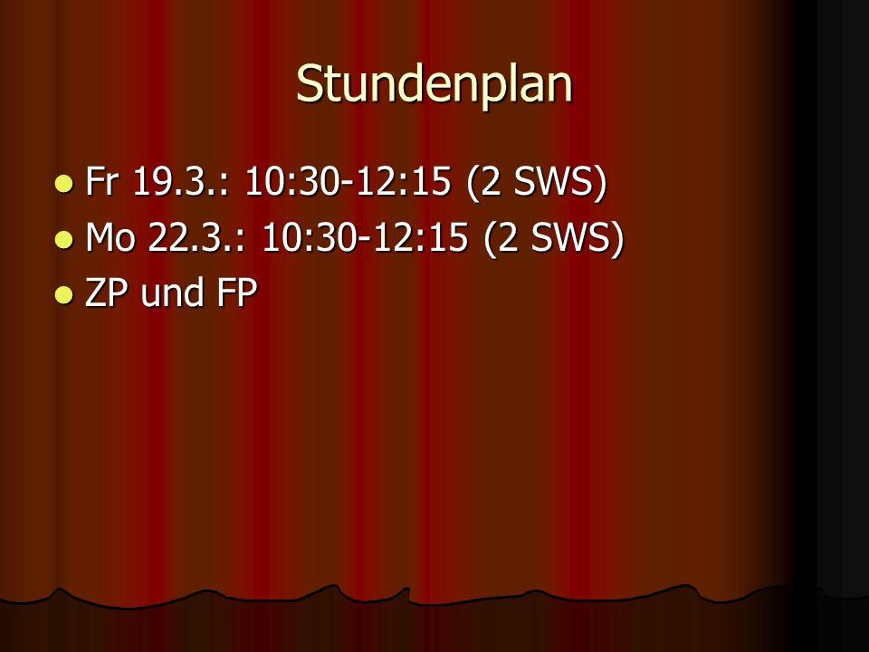Stundenplan Fr 19.3.: 10:30-12:15 (2 SWS)