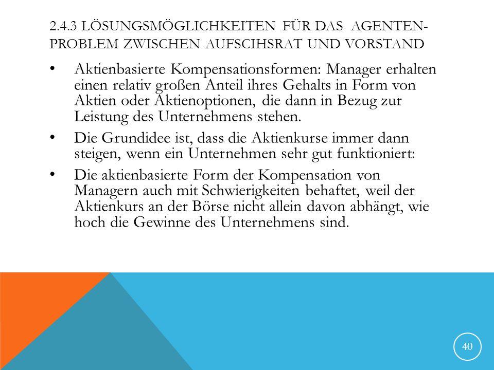 2.4.3 Lösungsmöglichkeiten für das Agenten-Problem zwiSchen Aufscihsrat und Vorstand
