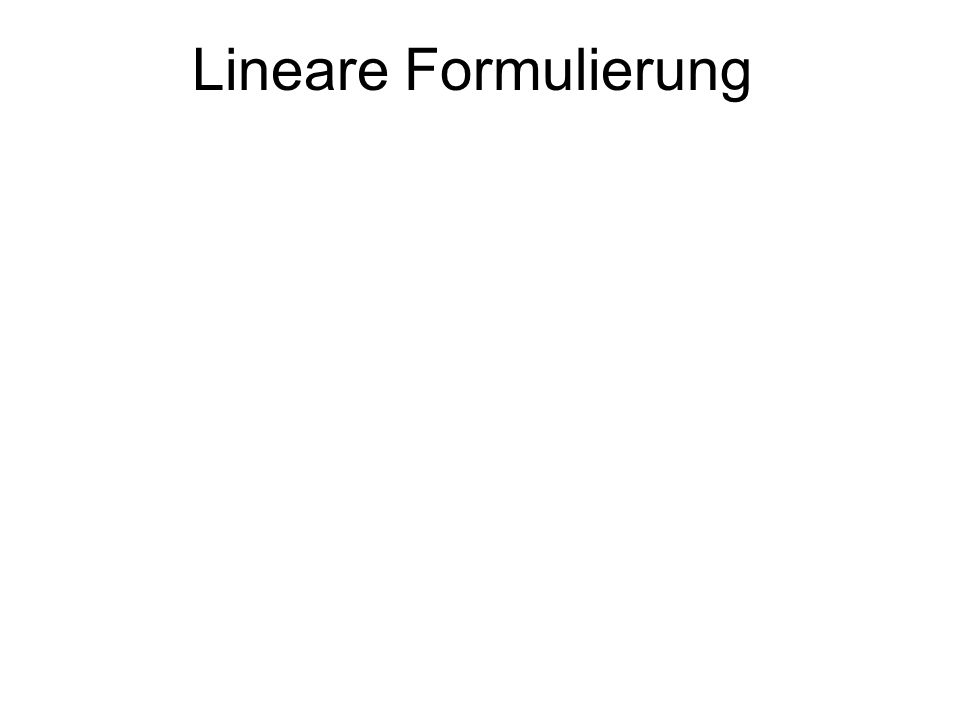 Lineare Formulierung