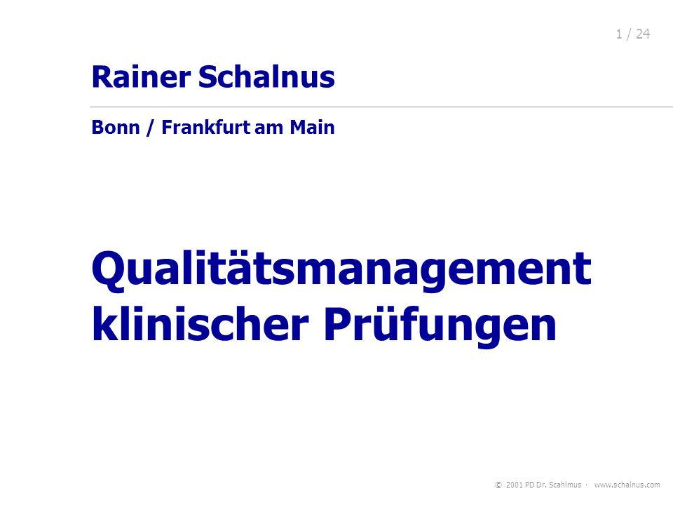 Qualitätsmanagement klinischer Prüfungen Rainer Schalnus