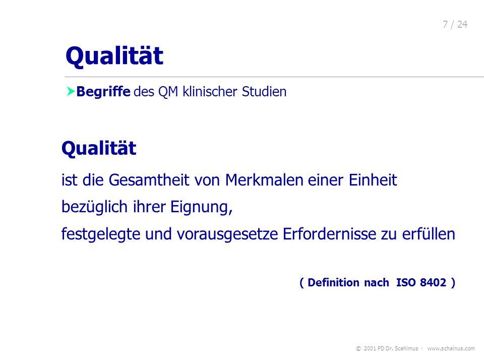 Qualität Qualität ist die Gesamtheit von Merkmalen einer Einheit