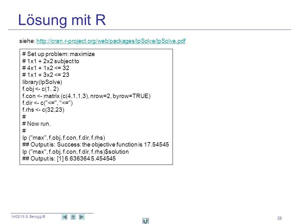 Lösung mit Rsiehe: http://cran.r-project.org/web/packages/lpSolve/lpSolve.pdf. # Set up problem: maximize.