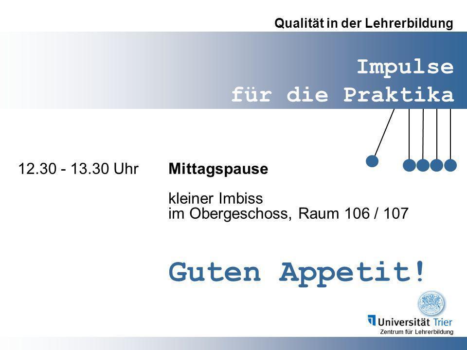 Guten Appetit! 12.30 - 13.30 Uhr Mittagspause