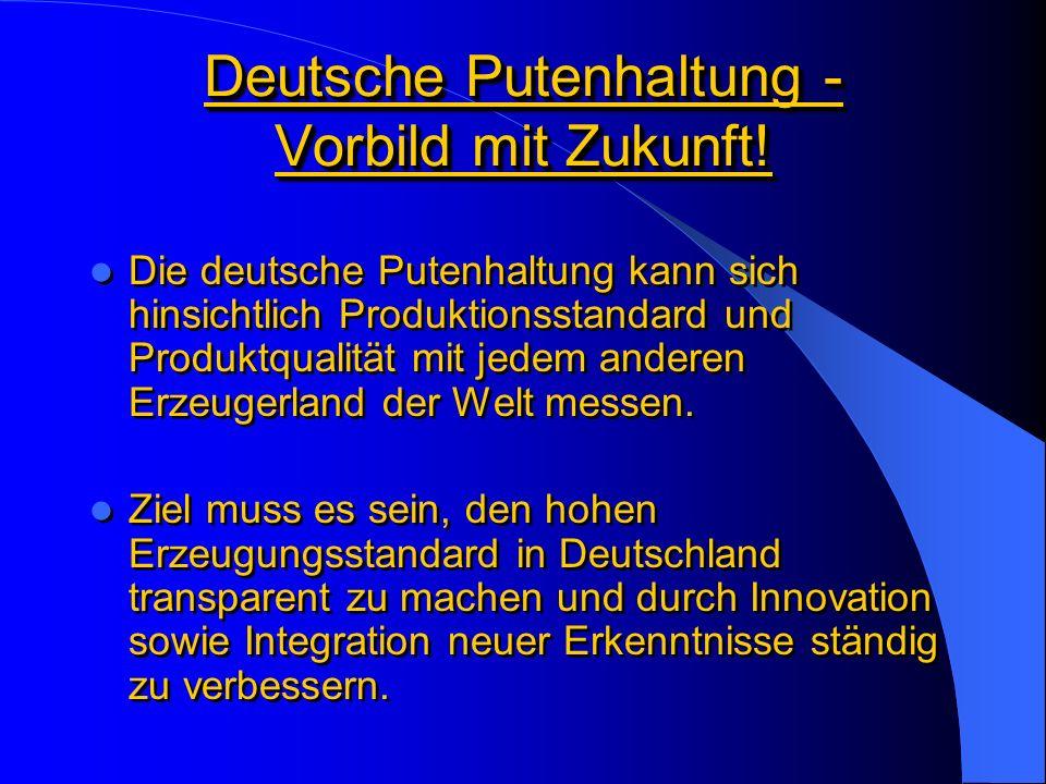 Deutsche Putenhaltung - Vorbild mit Zukunft!
