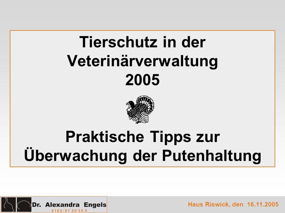 Tierschutz in der Veterinärverwaltung 2005 Praktische Tipps zur Überwachung der Putenhaltung