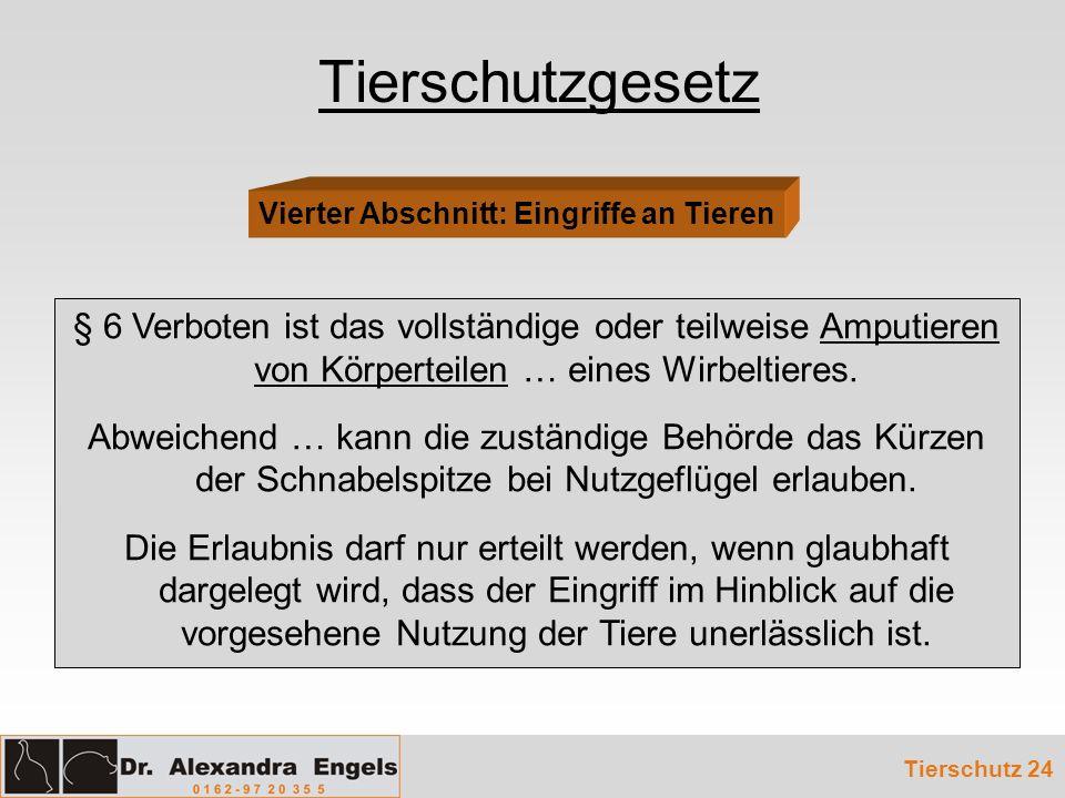Tierschutzgesetz Vierter Abschnitt: Eingriffe an Tieren.