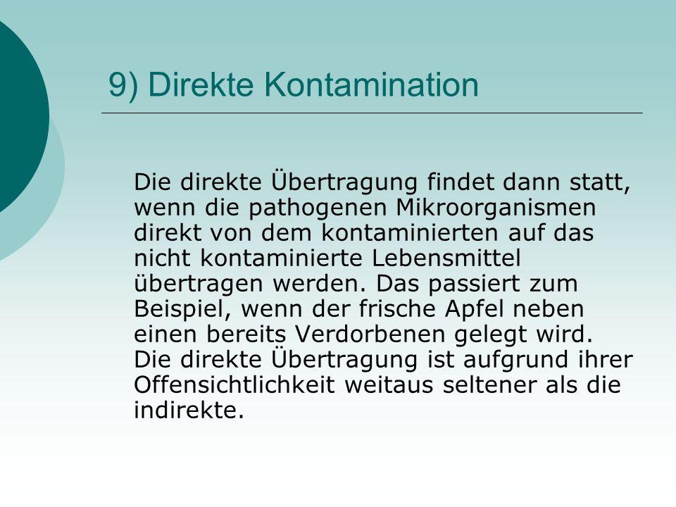 9) Direkte Kontamination