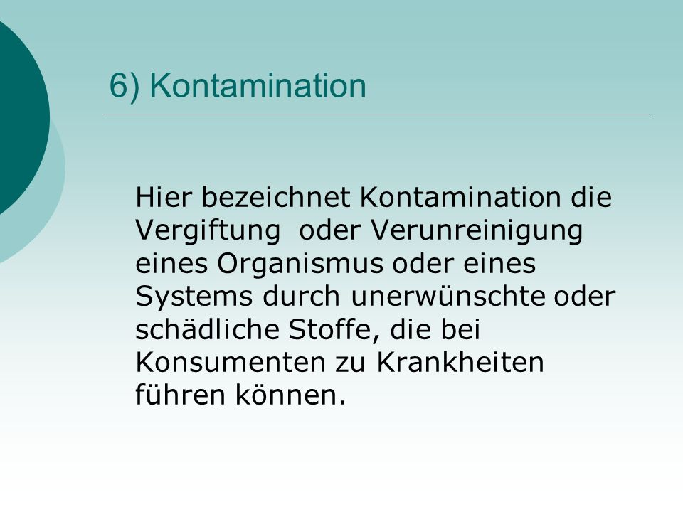 6) Kontamination