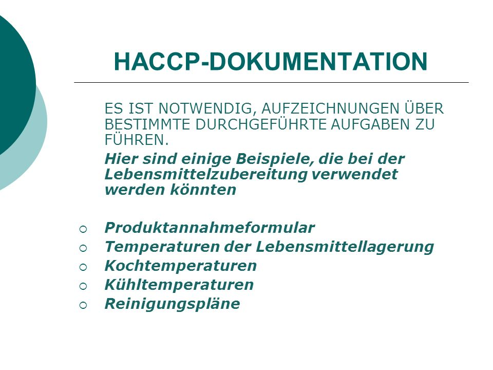 HACCP-DOKUMENTATION ES IST NOTWENDIG, AUFZEICHNUNGEN ÜBER BESTIMMTE DURCHGEFÜHRTE AUFGABEN ZU FÜHREN.