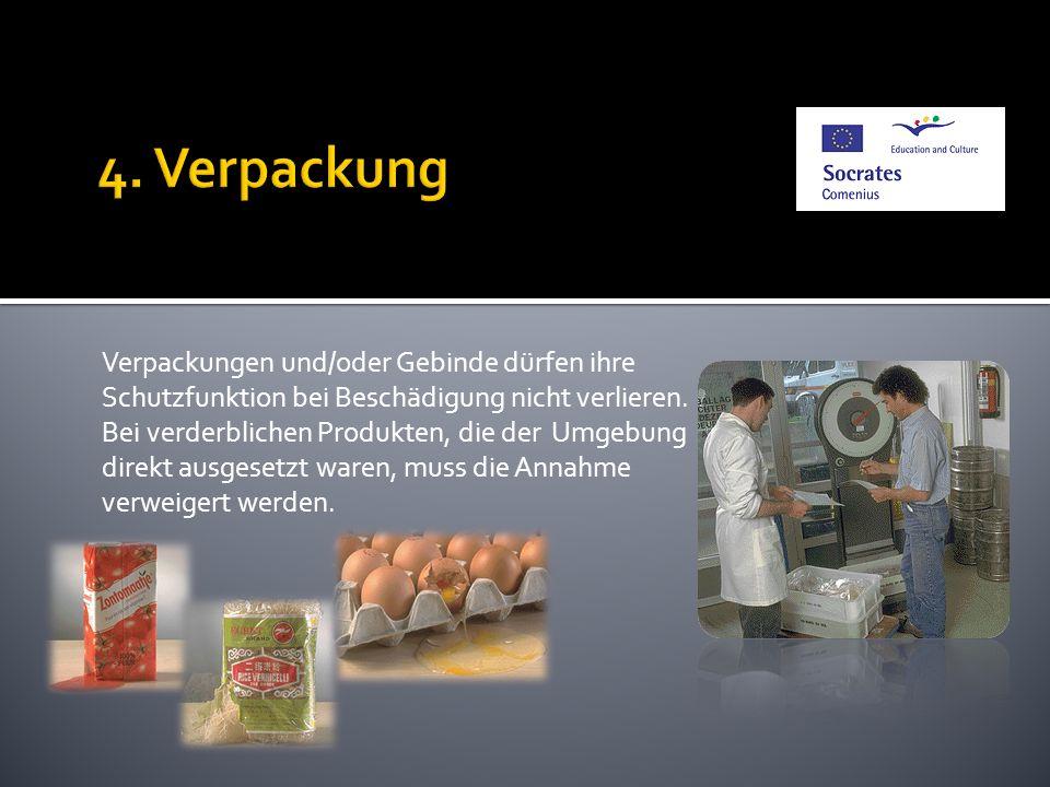 4. VerpackungVerpackungen und/oder Gebinde dürfen ihre Schutzfunktion bei Beschädigung nicht verlieren.