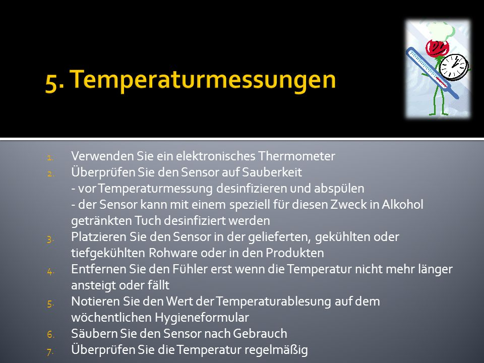 5. Temperaturmessungen Verwenden Sie ein elektronisches Thermometer