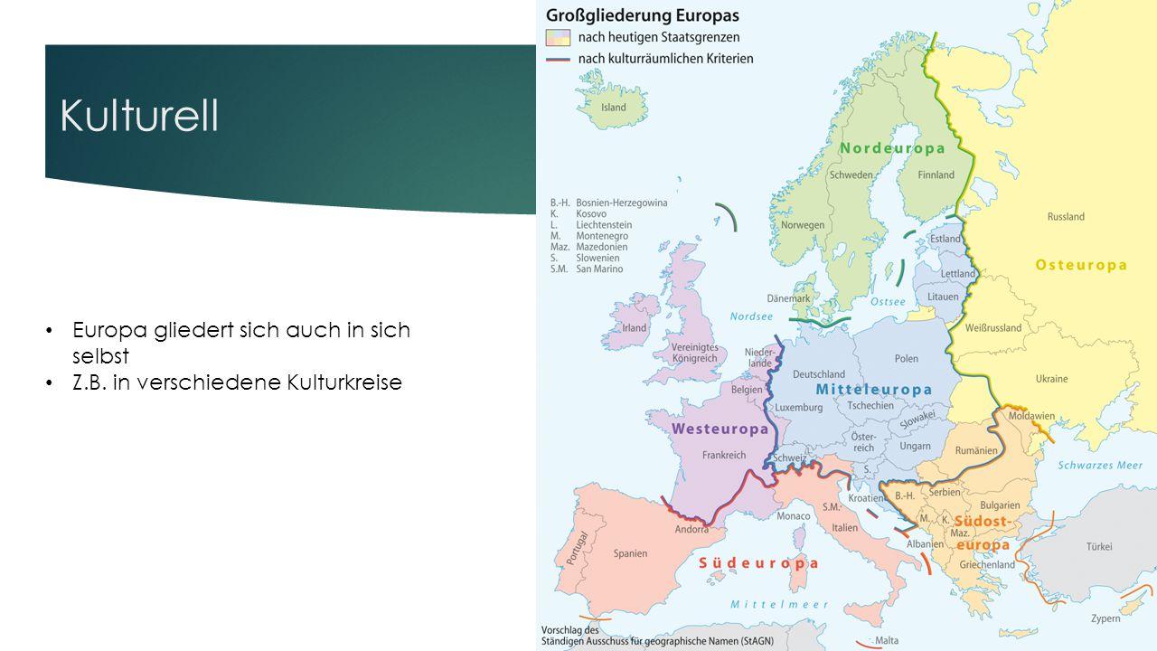 Kulturell Europa gliedert sich auch in sich selbst