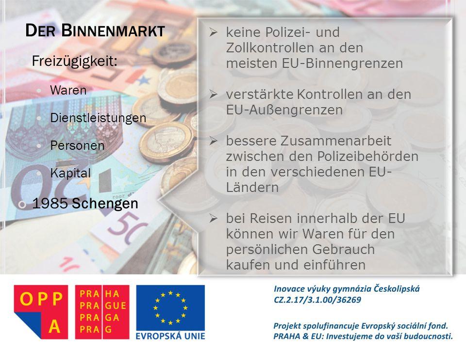Der Binnenmarkt Freizügigkeit: 1985 Schengen Waren Dienstleistungen