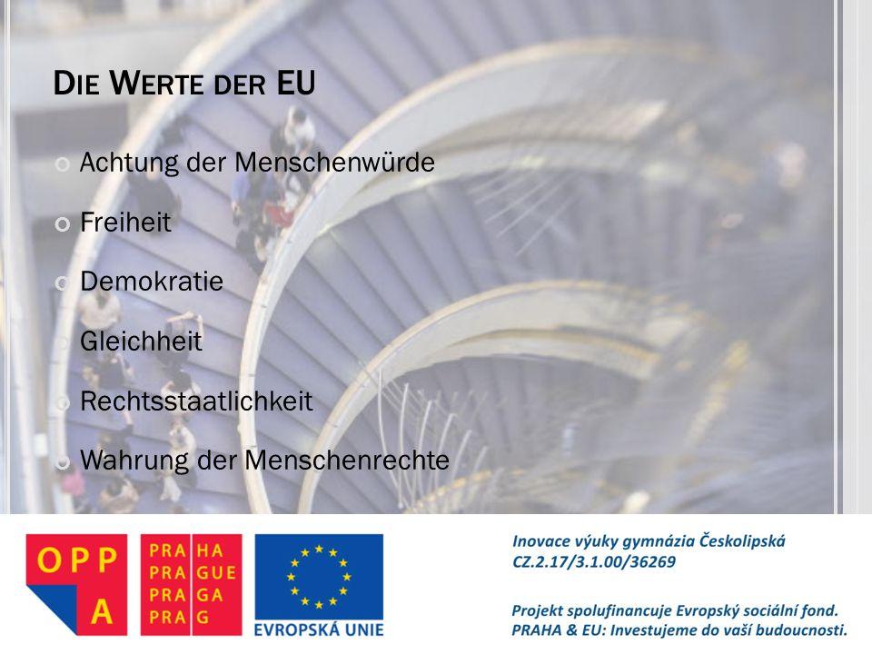 Die Werte der EU Achtung der Menschenwürde Freiheit Demokratie