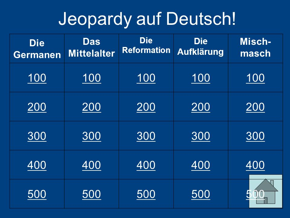 Jeopardy auf Deutsch! 100 200 300 400 500 Die Germanen Das Mittelalter