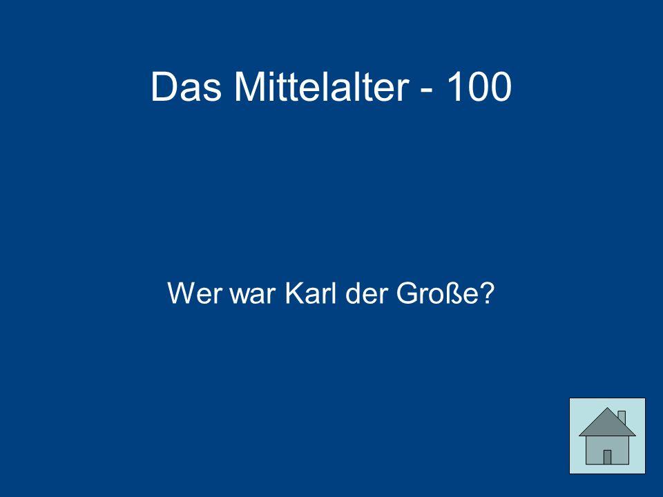 Das Mittelalter - 100 Wer war Karl der Große