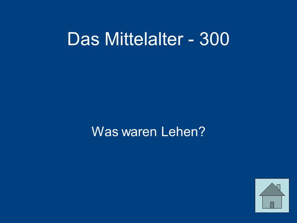 Das Mittelalter - 300 Was waren Lehen