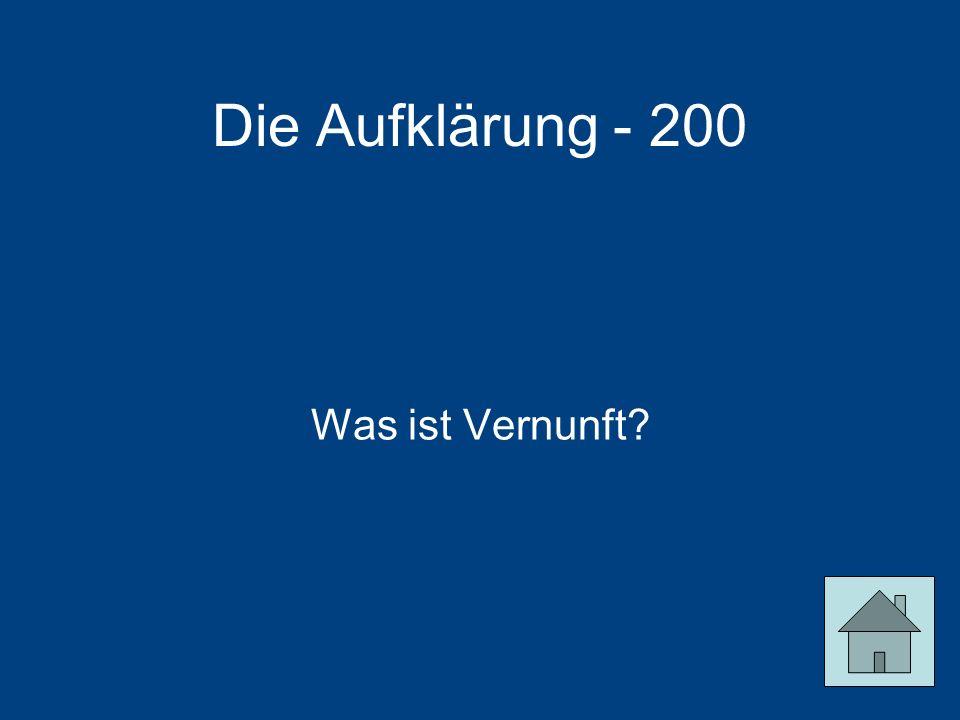 Die Aufklärung - 200 Was ist Vernunft