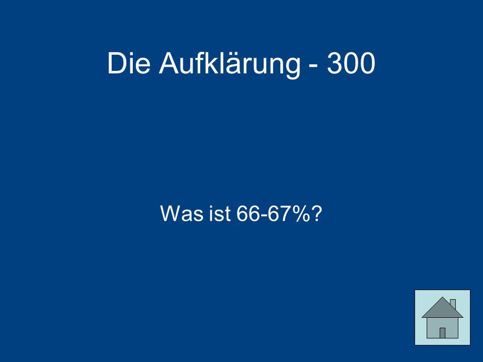 Die Aufklärung - 300 Was ist 66-67%