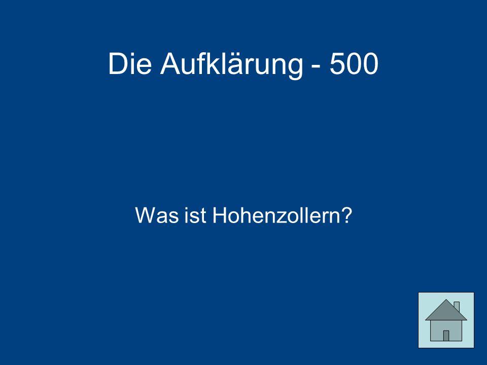 Die Aufklärung - 500 Was ist Hohenzollern
