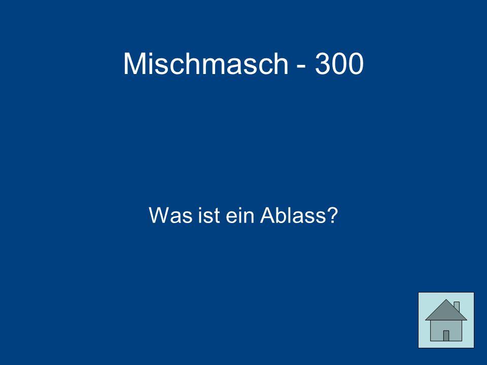 Mischmasch - 300 Was ist ein Ablass